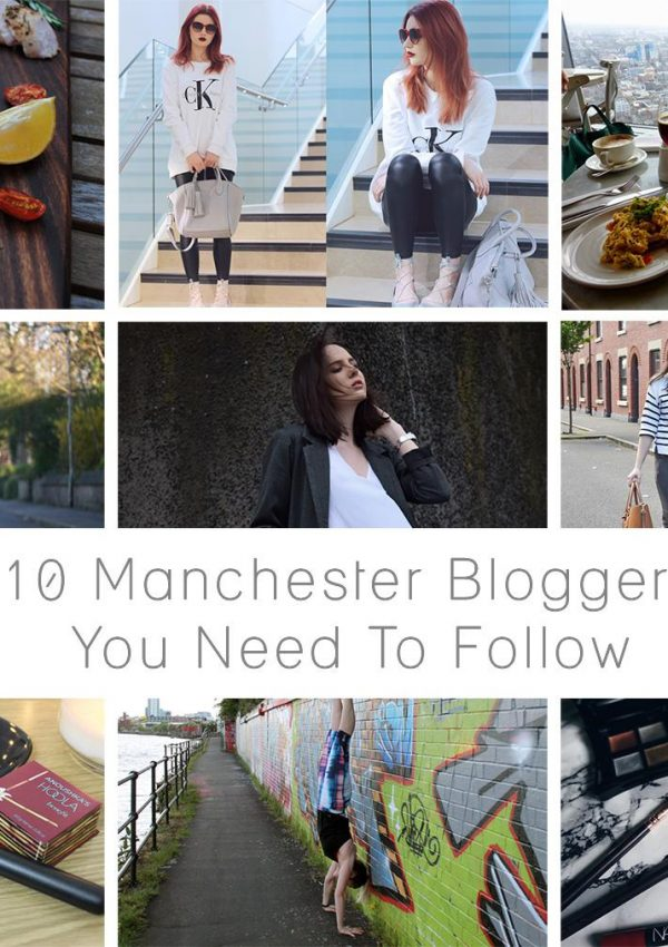 10 Manchester Bloggers You Need To Follow